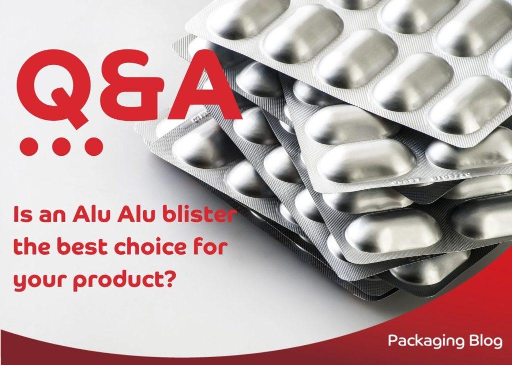Is an Alu Alu Blister the best choice?